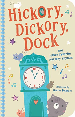 Hickory, Dickory, Dock and Other Favorite Nursery Rhymes