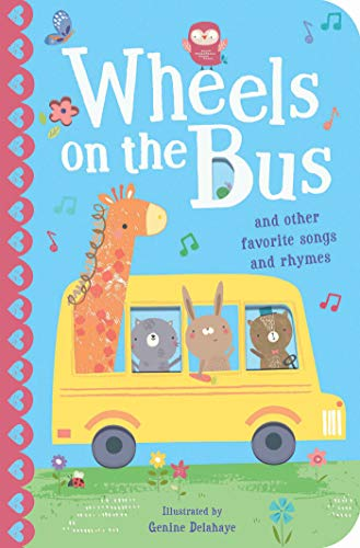 The Wheels on the Bus: And Other Favorite Songs and Rhymes