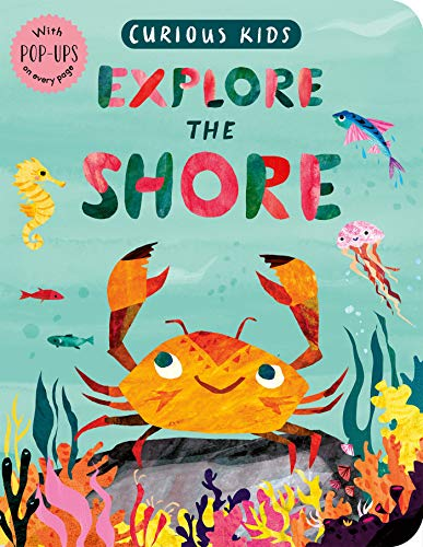 Explore the Shore (Curious Kids)