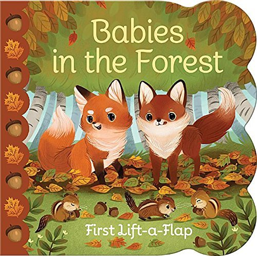 Babies in the Forest (First Lift-a-Flap)