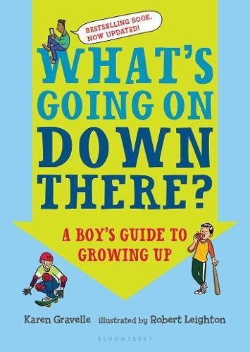 What's Going on Down There? A Boy's Guide to Growing Up