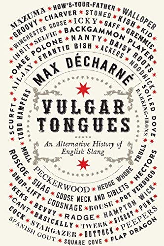 Vulgar Tongues: An Alternative History of English Slang