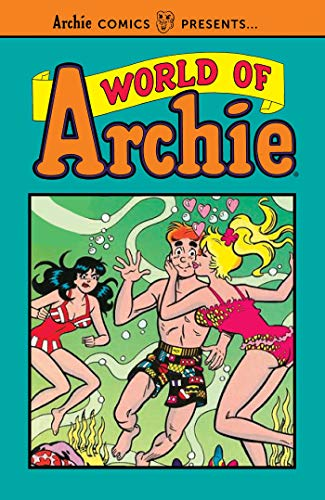 World of Archie (Archie Comics Presents, Volume 1)
