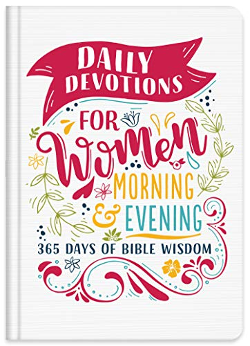 Daily Devotions for Women Morning & Evening: 365 Days of Bible Wisdom
