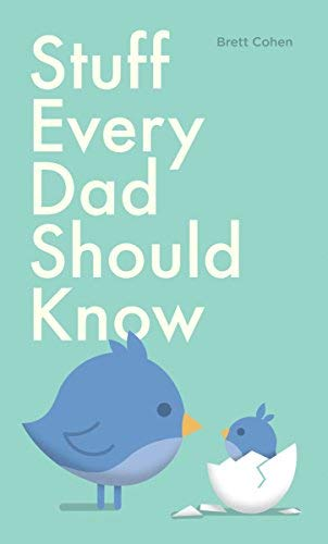 Stuff Every Dad Should Know (Stuff You Should Know, Bk. 9)