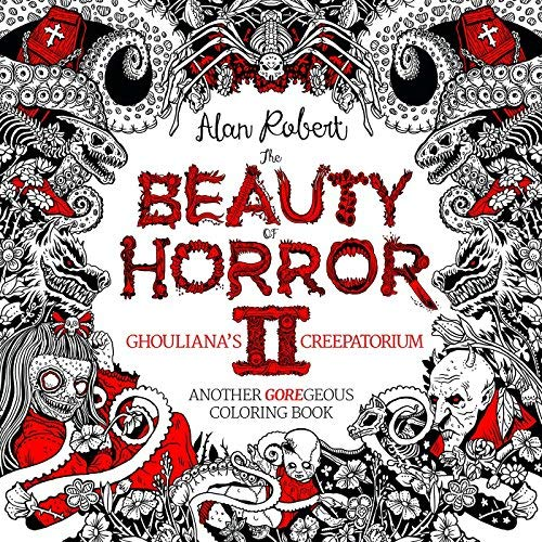 Ghouliana's Creepatorium: Another GOREgeous Coloring Book (Beauty of Horro, Bk.2)
