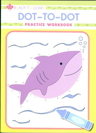 Dot-To-Dot: Practice Workbook (Ready to Learn, Canadian Curriculum Series)