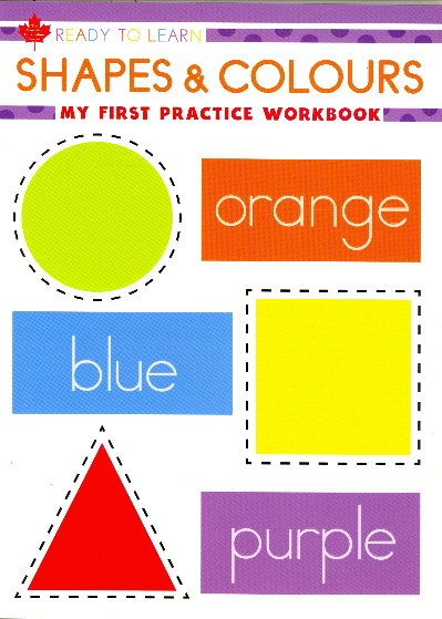 My First Shapes & Colours Practice Workbook (Ready to Learn, Canadian Curriculum Series)
