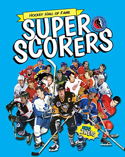 Super Scorers (Hockey Hall of Fame Kids)