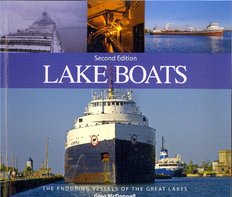 Lake Boats: The Enduring Vessels of the Great Lakes (Second Edition)