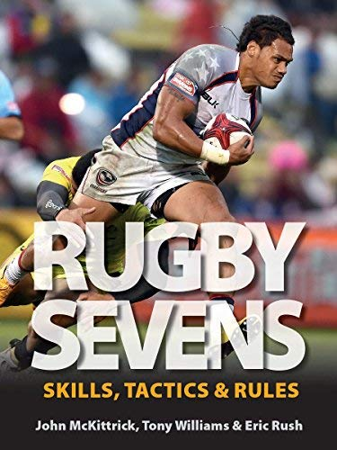 Rugby Sevens: Skills, Tactics and Rules