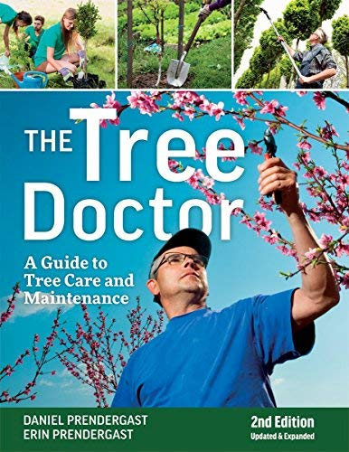 The Tree Doctor: A Guide to Tree Care and Maintenance (2nd Edition)