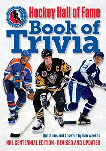 Hockey Hall of Fame Book of Trivia: NHL Centennial Edition (Revised & Updated)