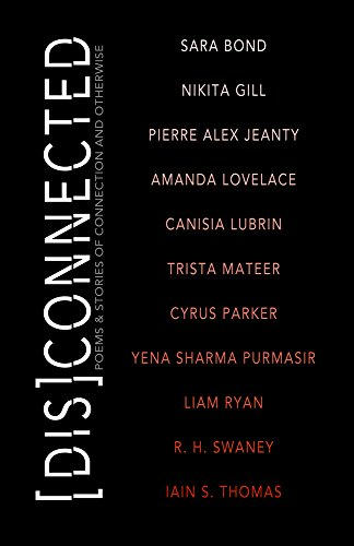 Disconnected: Poems & Stories of Connection and Otherwise