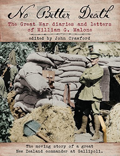 No Better Death: The Great War Diaries and Letters of William G. Malone