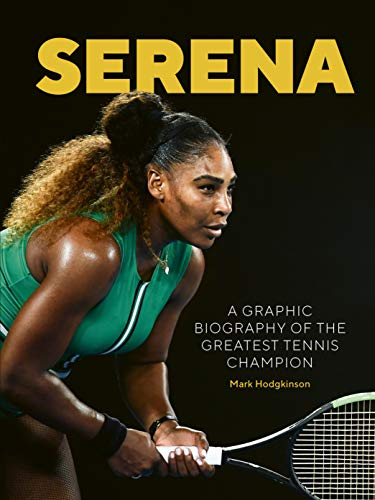 Serena: A Graphic Biography of the Greatest Tennis Champion