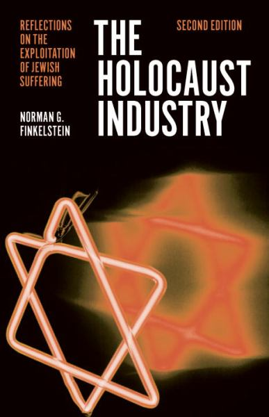 The Holocaust Industry: Reflections on the Exploitation of Jewish Suffering (2nd Edition)