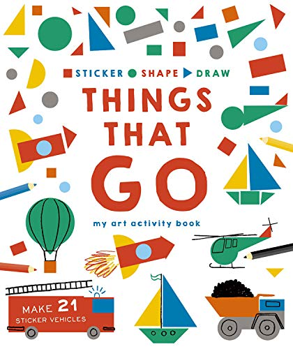 Things That Go: My Art Activity Book (Sticker, Shape, Draw)