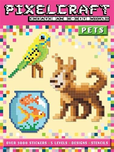 Pets: Stick, Colour, Create an 8-Bit World (PixelCraft)
