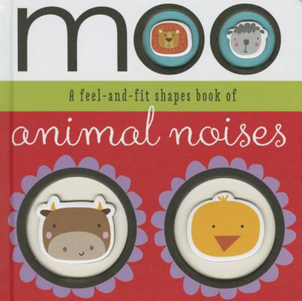 Moo: A Feel-and-Fit Shapes Book of Animal Noises