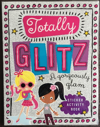 Totally Glitz: A Gorgeously Glam Sticker Activity Book