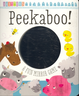 Peekaboo!: A Fun Mirror Game (Babytown)