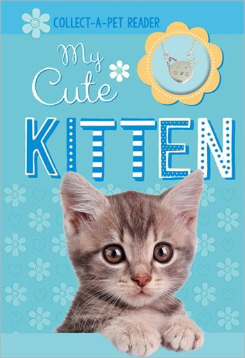 My Cute Kitten (Collect-A-Pet Reader)
