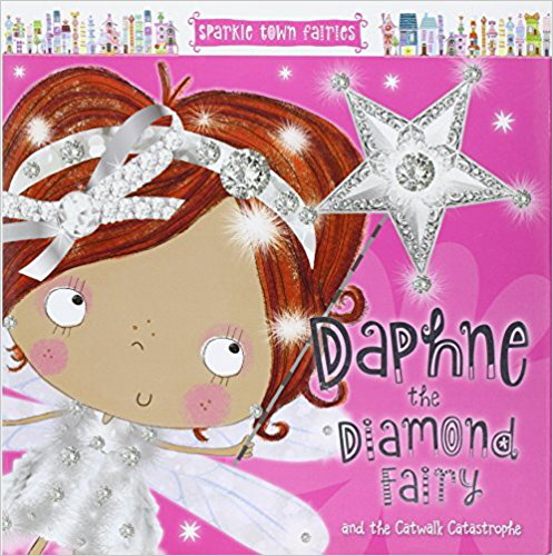 Daphne the Diamond Fairy and the Catwalk Catastrophe (Sparkle Town Fairies)