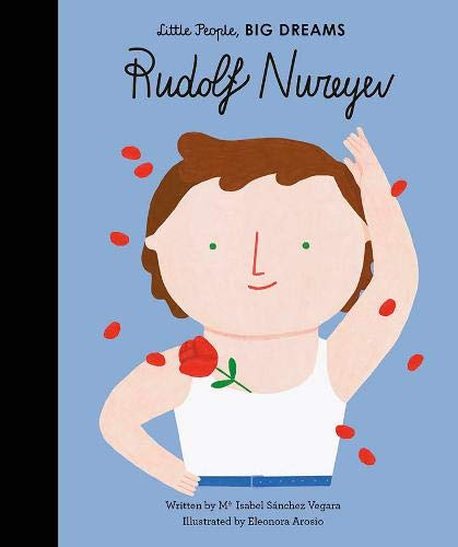 Rudolf Nureyev (Little People, Big Dreams)