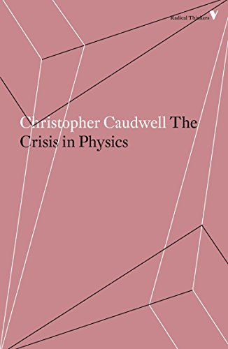 The Crisis in Physics (Radical Thinkers)