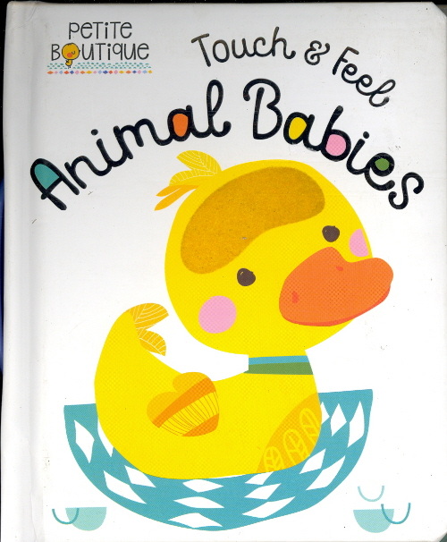 Touch & Feel Animal Babies (Petite Boutique)