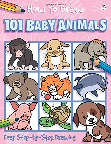How to Draw 101 Baby Animals (How to Draw)