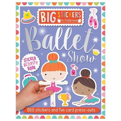 Ballet Show Sticker Activity Book (Big Stickers for Little Hands)