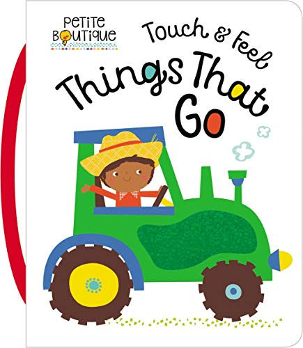 Touch & Feel Things That Go (Petite Boutique)