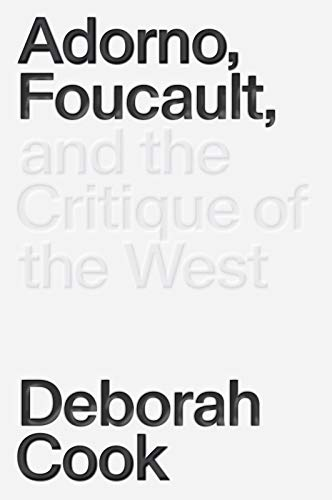 Adorno, Foucault and the Critique of the West