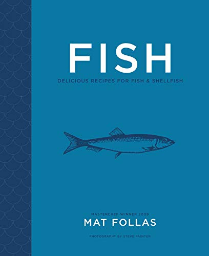 Fish: Delicious Recipes for Fish and Shellfish