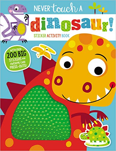 Never Touch a Dinosaur! Sticker Activity Book