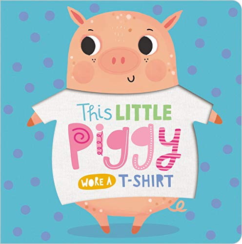 This Little Piggy Wore a T-Shirt