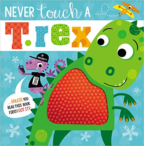 Never Touch a T. Rex