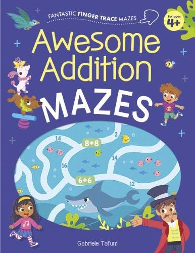 Awesome Addition Mazes (Fantastic Finger Trace Mazes)