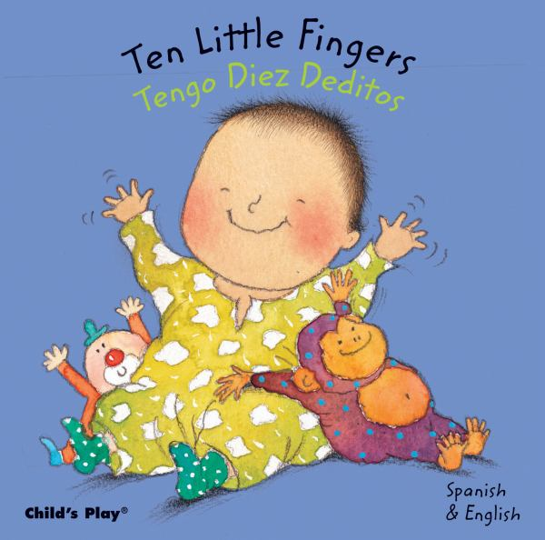 Ten Little Fingers/Tengo Diez Deditos (English/Spanish Edition)
