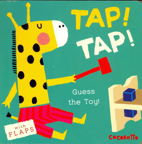 Tap! Tap!: Guess the Toy! (What's That Noise?)