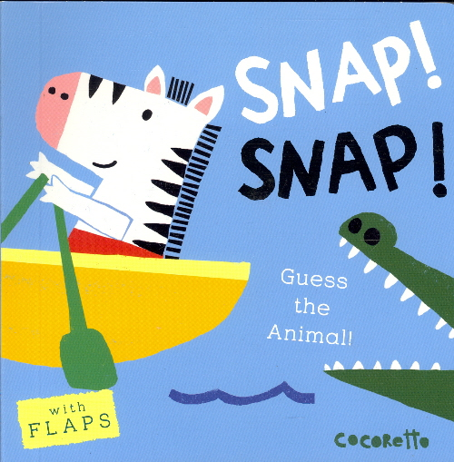 Snap! Snap!: Guess the Animal! (What's That Noise?)