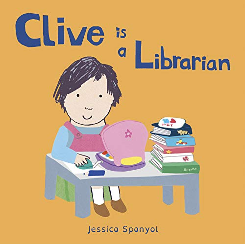 Clive Is a Librarian (All About Clive)