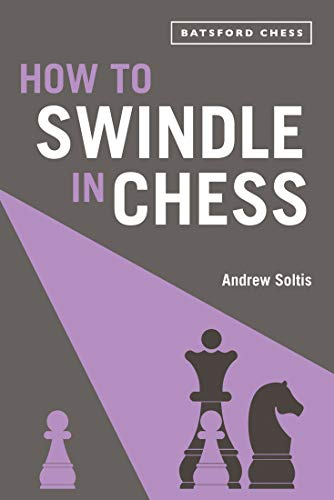 How to Swindle in Chess (Batsford Chess)