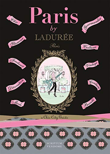 Paris by Ladurée: A Chic City Guide