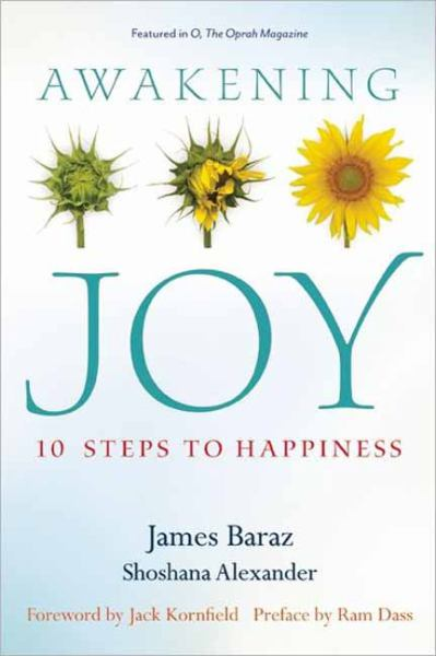 Awakening Joy - 10 Steps to True Happiness