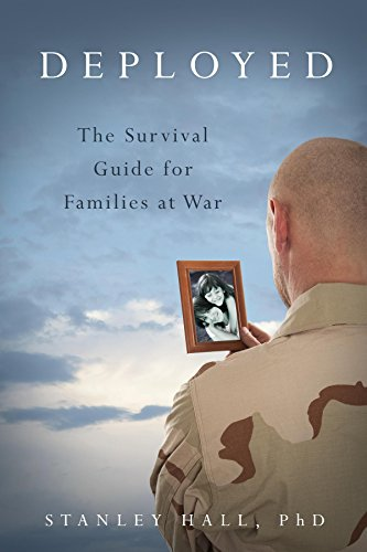 Deployed: The Survival Guide for Families at War