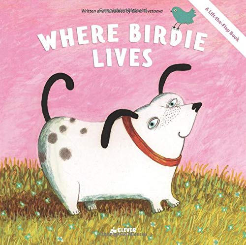 Where Birdie Lives: A Lift-the-Flap Book (Clever Flaps)