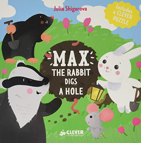 Max The Rabbit Digs A Hole (Clever Puzzle Books)